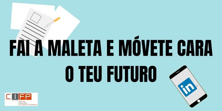 FAI A MALETA E MÓVETE CARA O TEU FUTURO